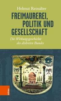 Freimaurerei, Politik und Gesellschaft, Helmut Reinalter