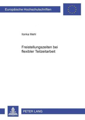 Freistellungszeiten bei flexibler Teilzeitarbeit, Ilonka Mehl