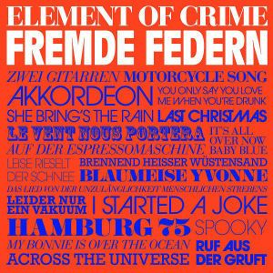 Fremde Federn, Element Of Crime