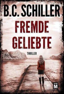 Fremde Geliebte - B. C. Schiller |