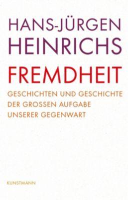 Fremdheit - Hans-Jürgen Heinrichs |
