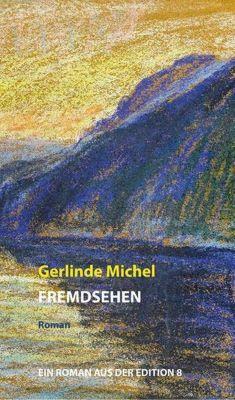 Fremdsehen, Gerlinde Michel