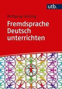 Fremdsprache Deutsch unterrichten, Wolfgang Gehring
