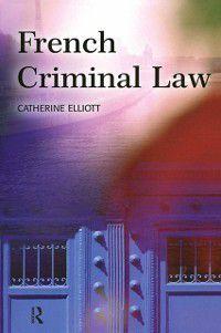 French Criminal Law, Catherine Elliott
