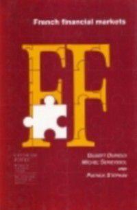 French Financial Markets, Gilbert Durieux, Michel Serieyssol, Patrick Stephan