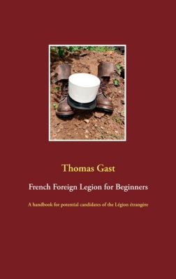French Foreign Legion for Beginners, Thomas Gast