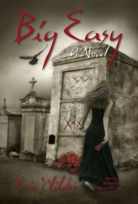 French Quarter Mystery: Big Easy, Eric Wilder
