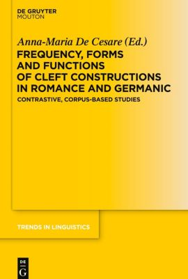 Frequency, Forms and Functions of Cleft Constructions in Romance and Germanic