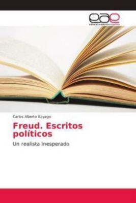 Freud. Escritos políticos, Carlos Alberto Sayago