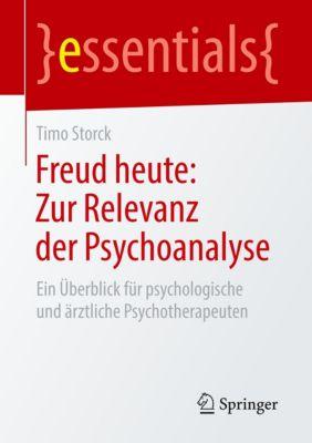 Freud heute: Zur Relevanz der Psychoanalyse - Timo Storck  