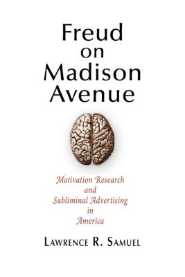 Freud on Madison Avenue, Lawrence R. Samuel