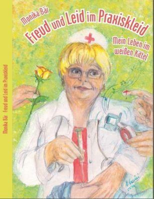 Freud und Leid im Praxiskleid, Monika Bär