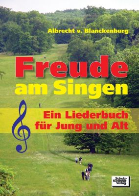 Freude am Singen, Albrecht von Blanckenburg