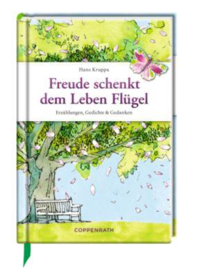 Freude schenkt dem Leben Flügel - Hans Kruppa  