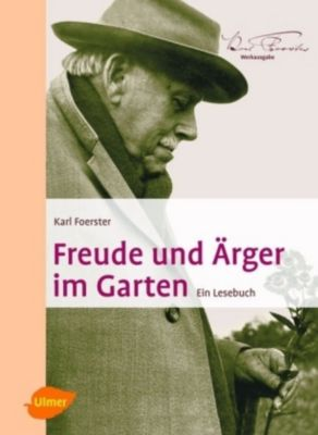 Freude und Ärger im Garten, Karl Foerster