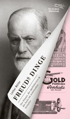 Freuds Dinge - Lothar Müller |
