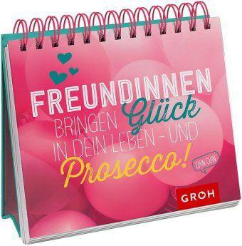 Freundinnen bringen Glück in dein Leben - und Prosecco!