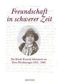 Freundschaft in schwerer Zeit, Konrad Adenauer
