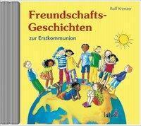 Freundschafts-Geschichten zur Erstkommunion, Audio-CD, Rolf Krenzer