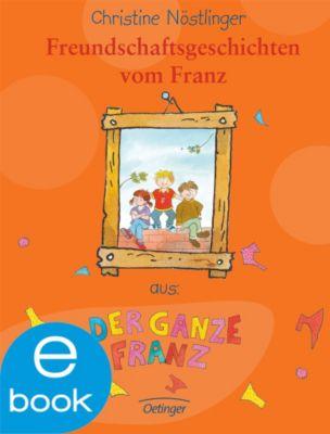 Freundschaftsgeschichten vom Franz, Christine Nöstlinger