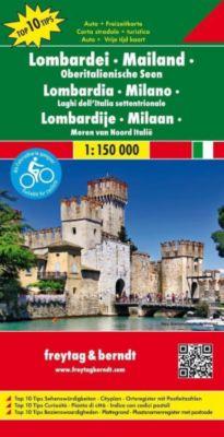 Freytag & Berndt Auto + Freizeitkarte Lombardei - Mailand - Oberitalienische Seen, Top 10 Tips, Autokarte 1:150.000; Lom