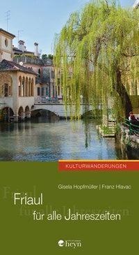 Friaul für alle Jahreszeiten, Gisela Hopfmüller, Franz Hlavac