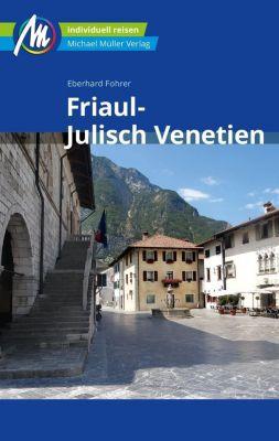 Friaul - Julisch Venetien Reiseführer Michael Müller Verlag - Eberhard Fohrer pdf epub