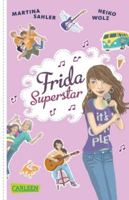 Frida Superstar Band 1: Frida Superstar, Heiko Wolz, Martina Sahler