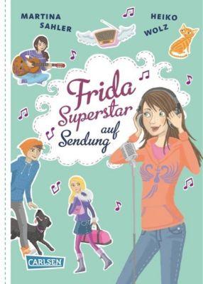 Frida Superstar Band 3: Frida Superstar auf Sendung, Martina Sahler, Heiko Wolz