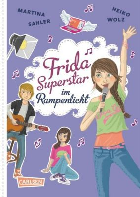 Frida Superstar Band 4: Frida Superstar im Rampenlicht, Martina Sahler, Heiko Wolz