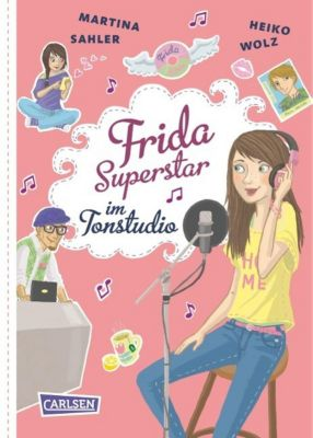 Frida Superstar Band 5: Frida Superstar im Tonstudio, Martina Sahler, Heiko Wolz