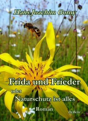 Frida und Frieder - oder - Naturschutz ist alles - Hans J. Gorny pdf epub