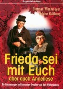 Frieda & Anneliese: Frieda sei mit Euch - aber auch Anneliese, Frieda & Anneliese