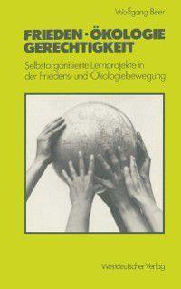 Frieden - Okologie - Gerechtigkeit, Wolfgang Beer