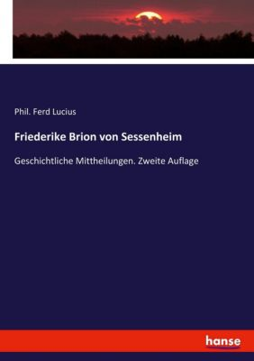 Friederike Brion von Sessenheim, Phil. Ferd Lucius
