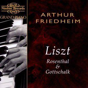 Friedheim Plays Liszt/Rosenthal/Gottschalk, Arthur Friedheim