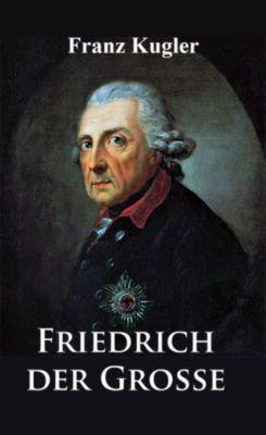 Friedrich der Grosse, Franz Kugler