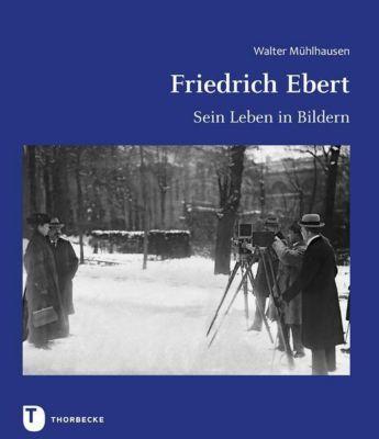 Friedrich Ebert - Walter Mühlhausen |