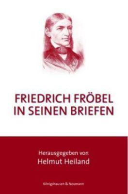 Friedrich Fröbel in seinen Briefen