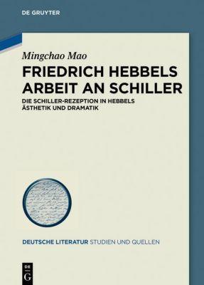 Friedrich Hebbels Arbeit an Schiller - Mingchao Mao pdf epub