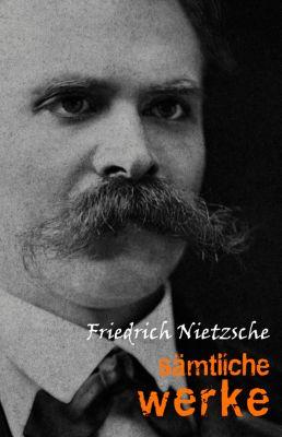 Friedrich Nietzsche: Sämtliche Werke und Briefe, Friedrich Nietzsche