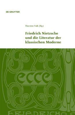 Friedrich Nietzsche und die Literatur der klassischen Moderne
