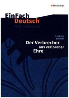 Friedrich Schiller: Der Verbrecher aus verlorener Ehre, Friedrich von Schiller, Hendrik Madsen, Rainer Madsen