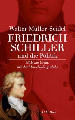 Friedrich Schiller und die Politik, Walter Müller-Seidel