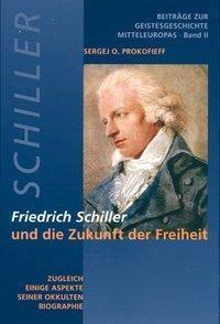 Friedrich Schiller und die Zukunft der Freiheit, Sergej O. Prokofieff