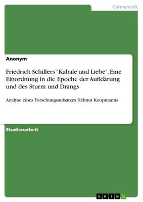 Friedrich Schillers Kabale und Liebe. Eine Einordnung in die Epoche der Aufklärung und des Sturm und Drangs