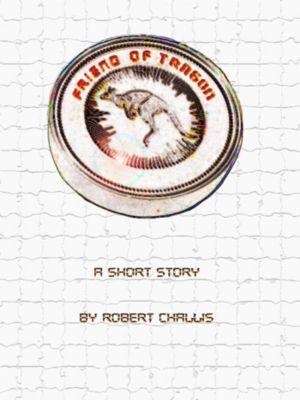 Friend of Tragon, Robert Challis