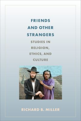 Friends and Other Strangers, Richard Miller