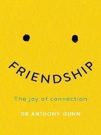 Friendship, Anthony Gunn