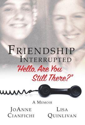 Friendship Interrupted, JoAnne Cianfichi, Lisa Quinlivan